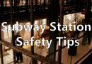 Subway Station Safety Tips